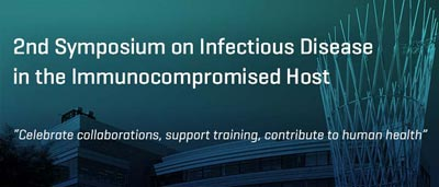2nd Symposium on Infectious Disease in the Immunocompromised Host